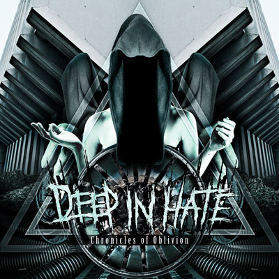 You are currently viewing DEEP IN HATE<br/>Chronicles Of Oblivion