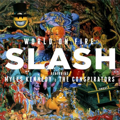 You are currently viewing SLASH FT. MYLES KENNEDY AND THE CONSPIRATORS<br/>World On Fire