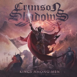 CRIMSON SHADOWS<br/>Kings Among Men