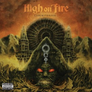 High On Fire<br/>Luminiferous