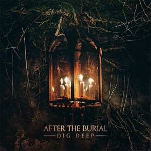 AFTER THE BURIAL <br/> Dig Deep