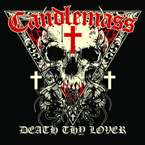 CANDLEMASS <br/> Death Thy Lover (EP)