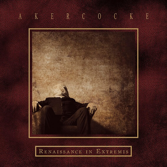You are currently viewing AKERCOCKE <br/> Renaissance In Extremis