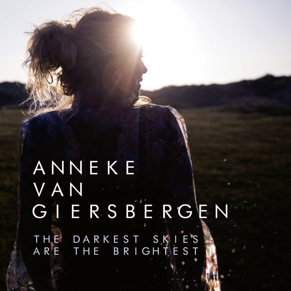 <strong>ANNEKE VAN GIERSBERGEN</strong> : The Darkest Skies Are The Brightest