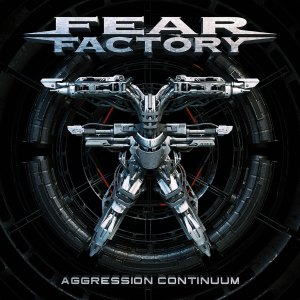 Read more about the article FEAR FACTORY : Aggression Continuum