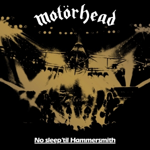 Read more about the article MOTÖRHEAD : No Sleep 'Til Hammersmith (réédition)