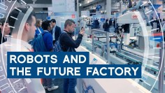Industry 4.0, robots and the future factory | Hannover Industrial Automation Show