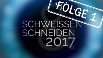 Messe aktuell zur SCHWEISSEN & SCHNEIDEN 2017 FOLGE 1