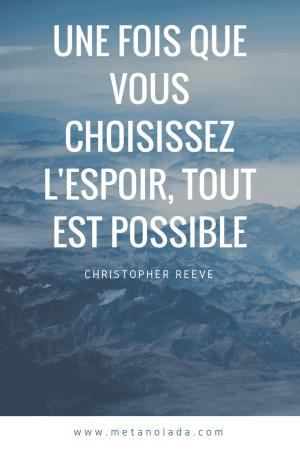 Une fois que vous choisissez l'espoir, tout est possible - Christopher Reeve