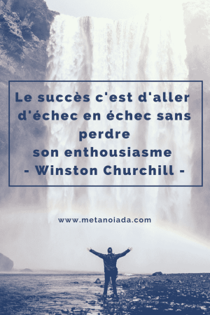 Lesuccèsc'estd'allerd'échecenéchecsans perdre sonenthousiasme - Winston Churchill