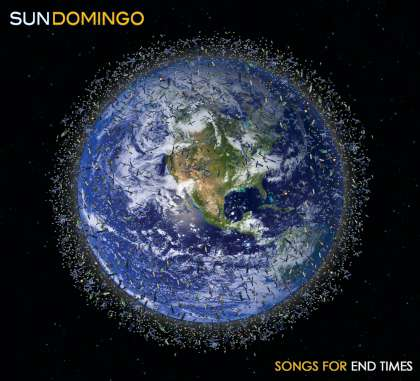 Sun Domingo - Songs For End Times cover