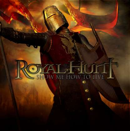 Royal Hunt - Show Me How To Live cover