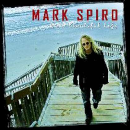 Mark Spiro - It's A Beautiful Life