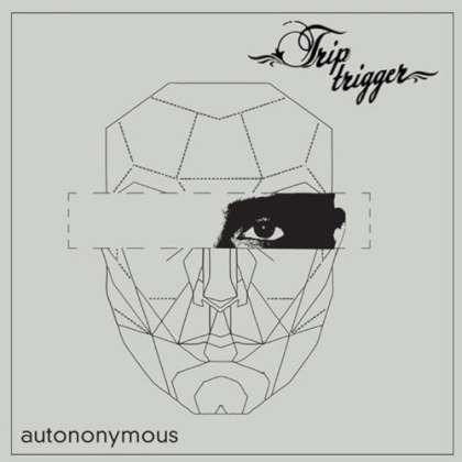 Trip Trigger - Autononymous EP