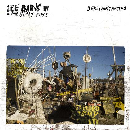 Lee Bains III & The Glory Fires - Dereconstructed cover