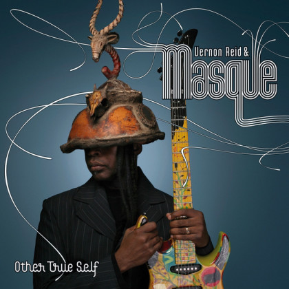 Vernon Reid & Masque - Other True Self