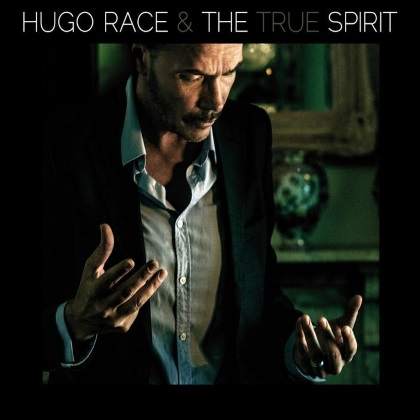 Hugo Race & True Spirit - The Spirit cover