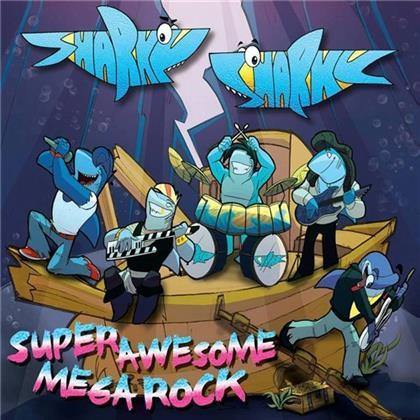 Sharky Sharky – Super Awesome Mega Rock cover