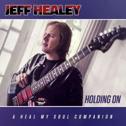 Jeff Healey - Holding On (A Heal My Soul Companion) cover