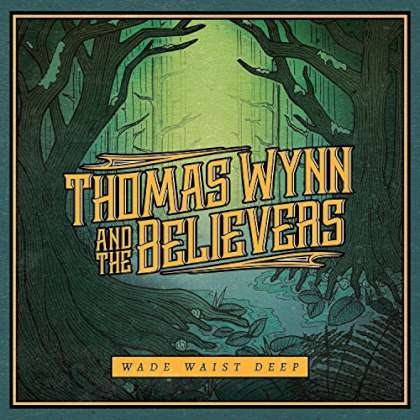 Thomas Wynn And The Believers – Wade Waist Deep cover