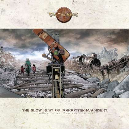 The Tangent - The Slow Rust Of Forgotten Machinery cover