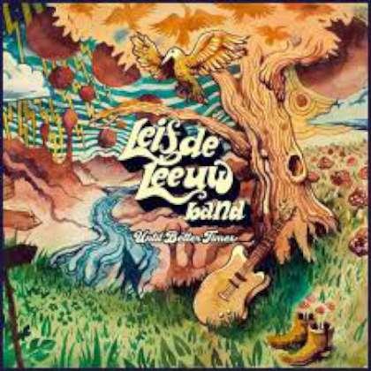 Leif De Leeuw Band - Until Better Times cover