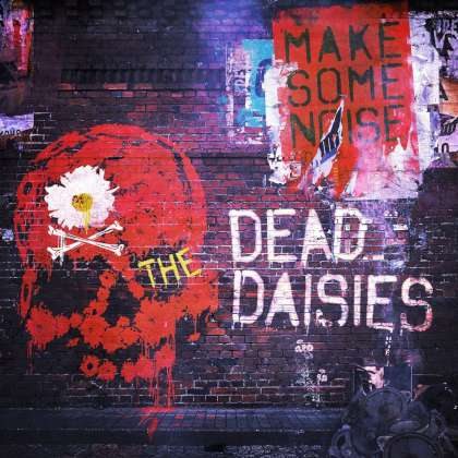 The Dead Daisies - Make Some Noise cover