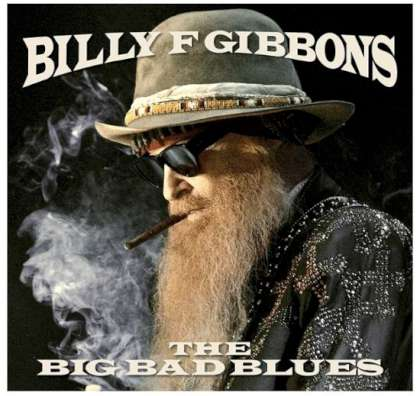 Billy F Gibbons - The Big Bad Blues cover