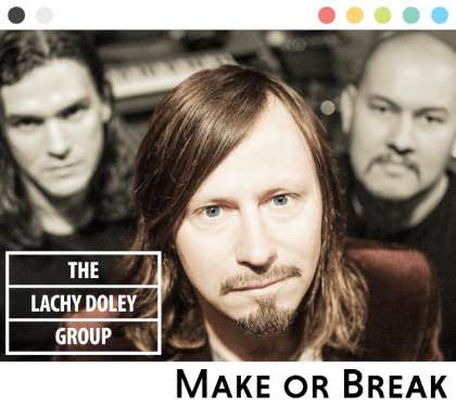 Lachy Doley Group - Make Or Break cover