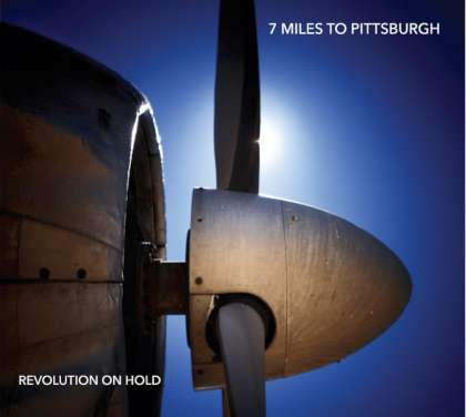 7 Miles To Pittsburgh – Revolution On Hold cover