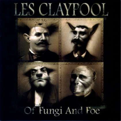 Les Claypool - Of Fungi And Foe cover