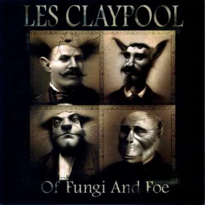 Les Claypool - Of Fungi And Foe cover