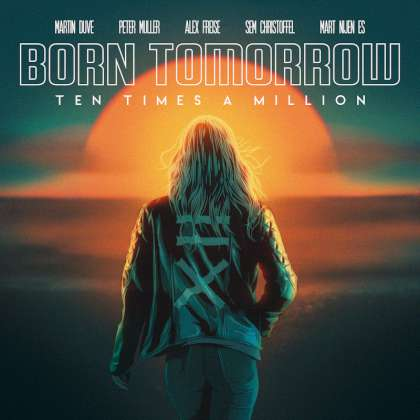 Ten Times A Million - Born Tomorrow cover