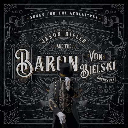 Jason Bieler And The Baron Von Bielski Orchestra - Songs For The Apocalypse cover
