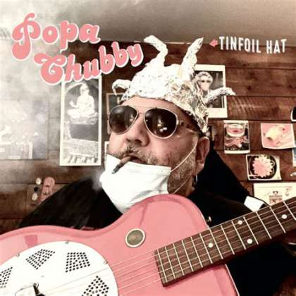 Popa Chubby - Tinfoil Hat cover