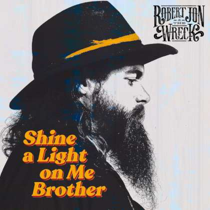Robert Jon & The Wreck - Shine A Light On Me Brother cover