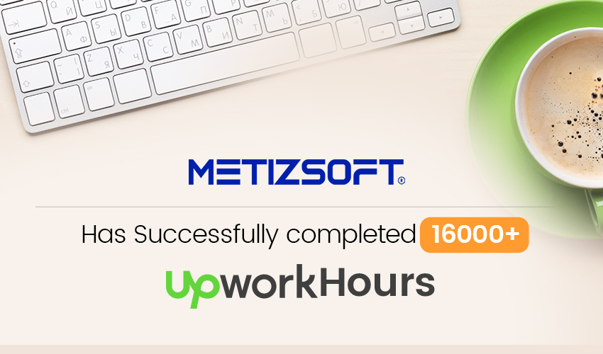 Metizsoft Solutions Has Successfully Completed 16,000+ UpWork Hours