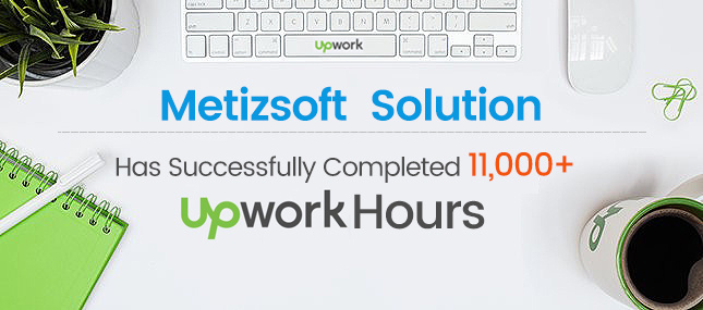 Metizsoft Solutions Has Successfully Completed 11,000+ Upwork Hours