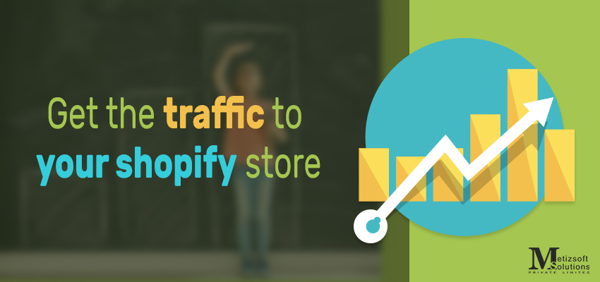 Get Traffic to your Shopify Store
