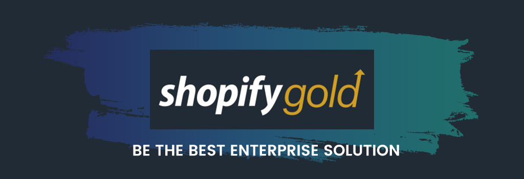 How Could Shopify Gold Be the Best Enterprise Solution For Indian Entrepreneurs?