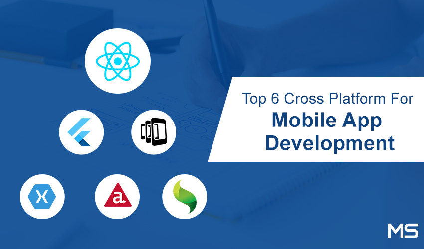 6 Best Cross-Platform Frameworks to Develop Android and iOS App