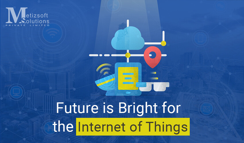 How Bright Does The Future of IoT Look Like?