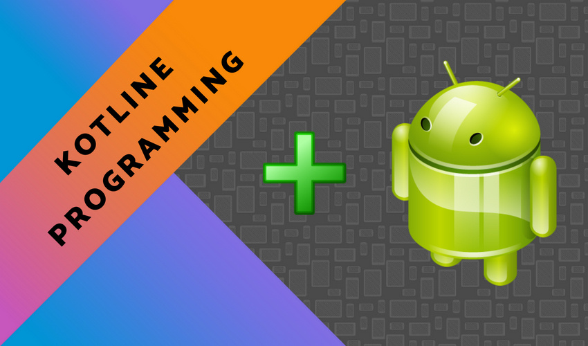 Why Android App Developers should be Interested in Learning Kotlin Programming Language?