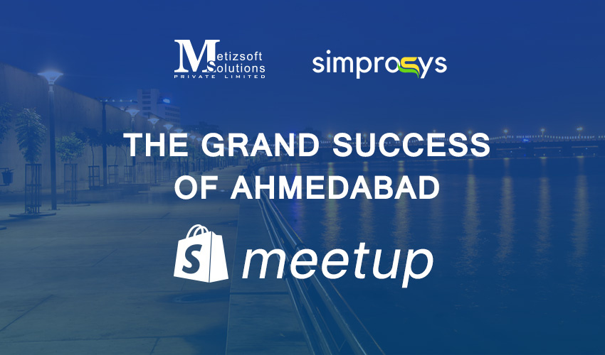 First Ever Shopify Meetup in Ahmedabad
