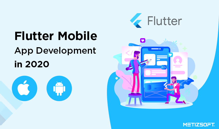 What are the Perks of Choosing Flutter for Mobile App Development in 2020?