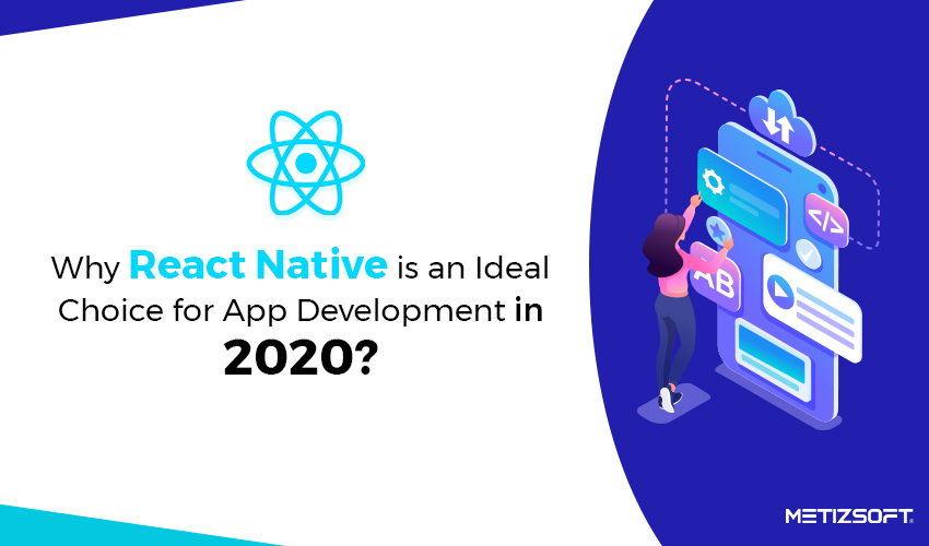 React Native Vs. Native Apps : Tops 5 Factors to Consider Before Launching Your Own Mobile App!