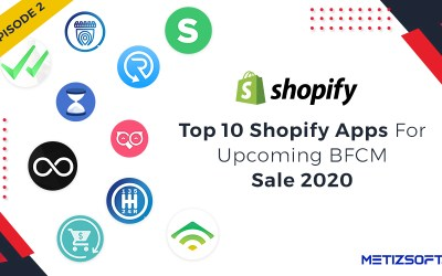 Here are the Top 10 Shopify Apps that you Must have for the Upcoming BFCM Sale 2020.