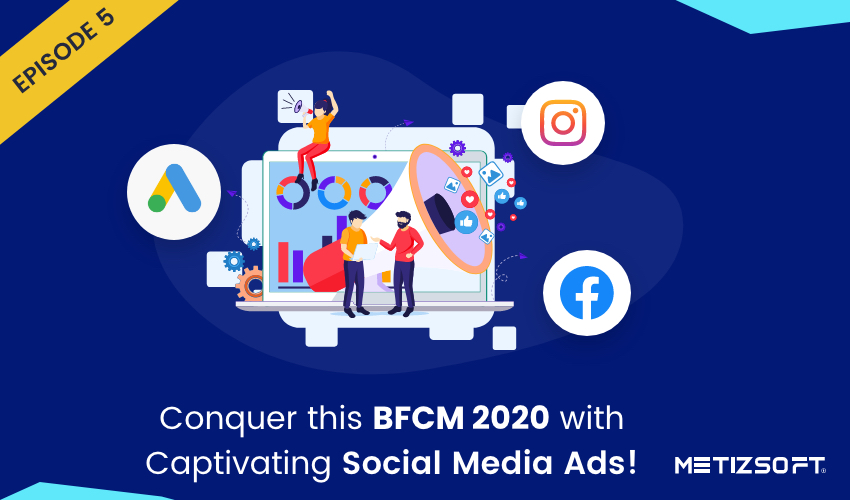 Attract More Customers in the Upcoming BFCM Sale with Captivating Social Media Ads!