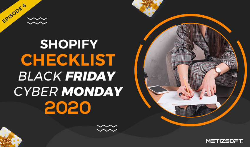 Here's the Shopify checklist before the Black Friday Cyber Monday Sale begins!