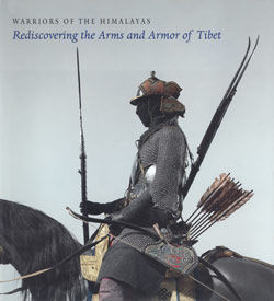 Warriors of the Himalayas: Rediscovering the Arms And Armor of Tibet / Donald LaRocca
